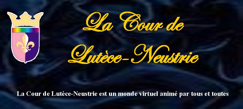 La Cour de Lut�ce-Neustrie