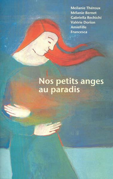 Nos Petits Anges au Paradis, c'est aussi un recueil de témoignages