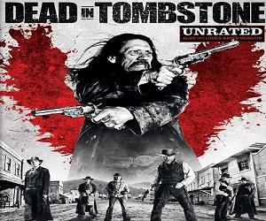تحميل فيلم Dead in Tombstone 2013 مترجم DVDrip خيال ويسترن