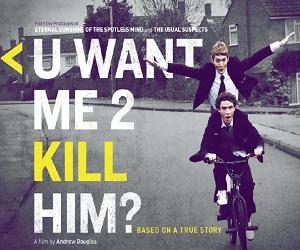 فلم U Want Me 2 Kill Him 2013