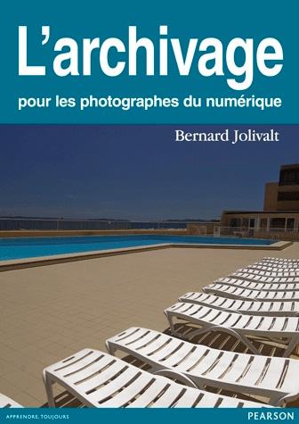 L'archivage pour les photographes du numérique de Bernard Jolivalt