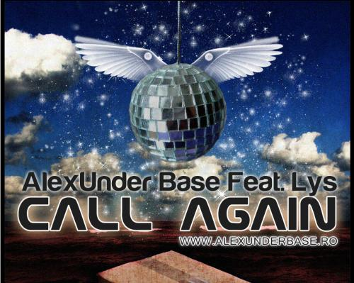 AlexUnder Base Feat. Lys - Call Again ( New Single 2011 )