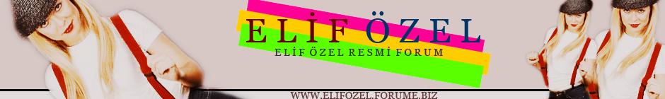 Elif Özel Forum