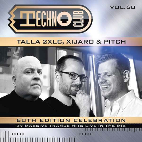 Techno Club Vol. 60 - Mixed By Xijaro & Pitch (2020)