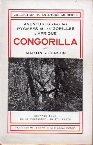 zoologie témoignages forum Martin et Osa Johnson gorille parlant pygmée congo afrique collection scientifique moderne aventures chez les pygmées et les gorilles d'Afrique congorilla